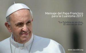 Mensaje-del-Papa-Francisco-para-la-Cuaresma-2017_20170207114155916064